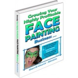 Growing Your Highly Profitable Face Painting Business